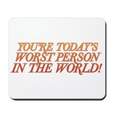 Worst Person Mousepad