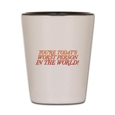 Worst Person Shot Glass