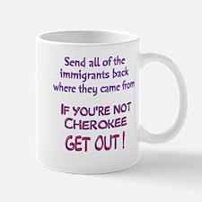 Not Cherokee ? Mug