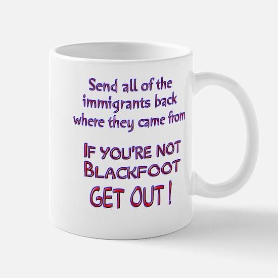 Not Blackfoot ? Mug