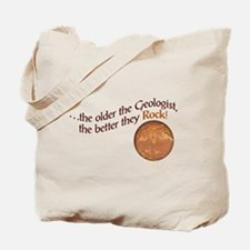 The older the Geologist... Tote Bag