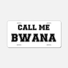 CALL ME BWANA Aluminum License Plate