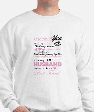You Are My Husband And My Best Friend T Sweatshirt