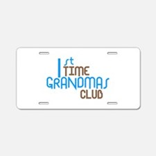 1st Time Grandmas Club (Blue) Aluminum License Pla