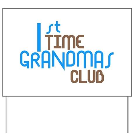 1st Time Grandmas Club (Blue) Yard Sign