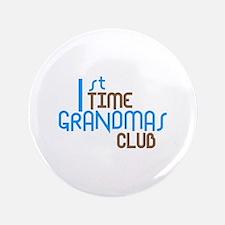 "1st Time Grandmas Club (Blue) 3.5"" Button"