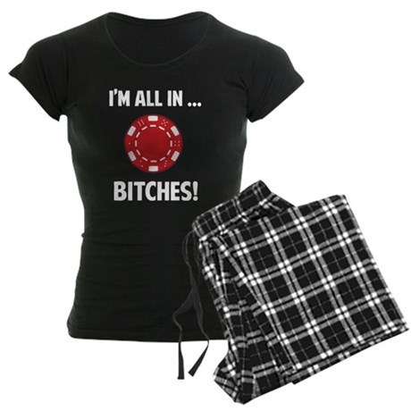 All in ... Bitches Women's Dark Pajamas