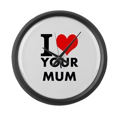 I heart your mum Large Wall Clock