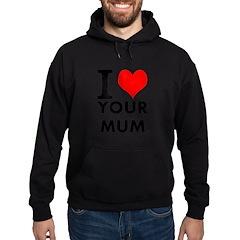 I heart your mum Hoodie