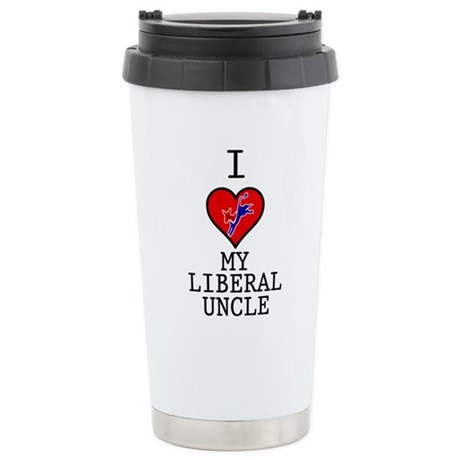 I Love My Liberal Uncle Stainless Steel Travel Mug