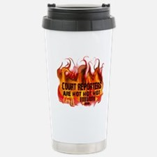 COURT REPORTERS ARE HOT! Travel Mug