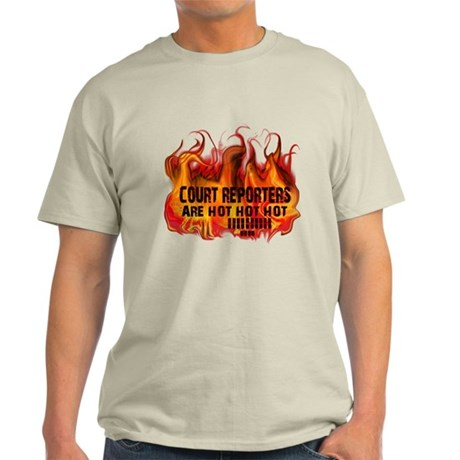 COURT REPORTERS ARE HOT! Light T-Shirt