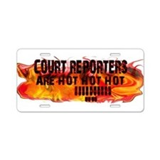 COURT REPORTERS ARE HOT! Aluminum License Plate