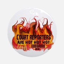 COURT REPORTERS ARE HOT! Ornament (Round)
