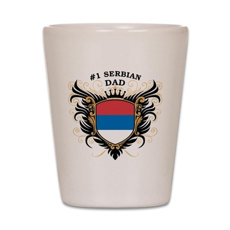 Number One Serbian Dad Shot Glass