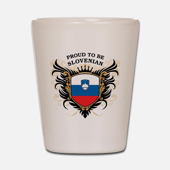Proud to be Slovenian Shot Glass