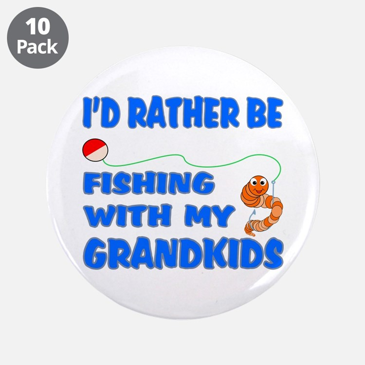"""Rather Be Fishing With Grandk 3.5"""" Button (10"""