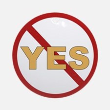 No Yes Ornament (Round)