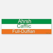 Ahrsh Cafflic Full-Dulfian Bumper Bumper Bumper Sticker