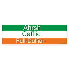 Ahrsh Cafflic Full-Dulfian Bumper Bumper Sticker