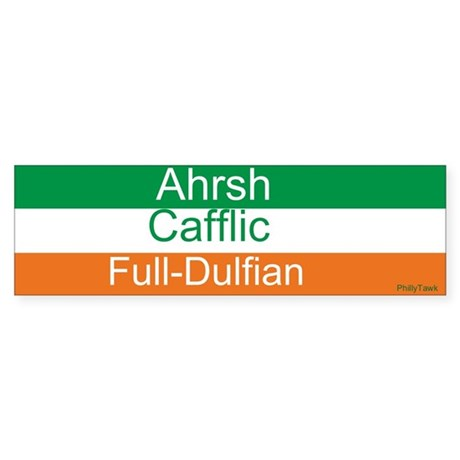 Ahrsh Cafflic Full-Dulfian Bumper Sticker
