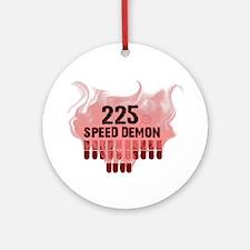225 SPEED DEMON Ornament (Round)