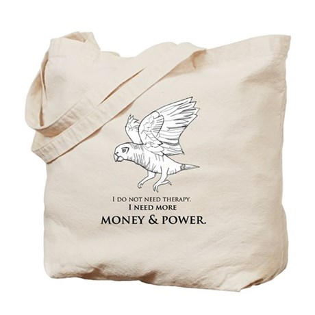 More Money and Power Not Therapy Tote Bag