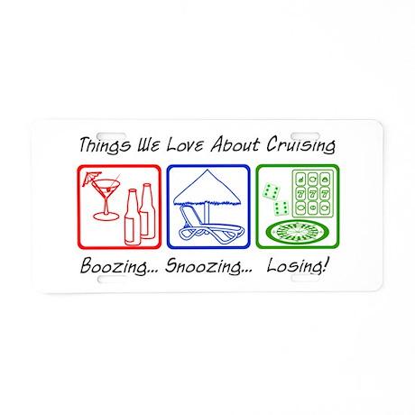 Boozing, Snoozing... Aluminum License Plate