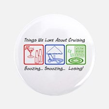 "Boozing, Snoozing... 3.5"" Button"