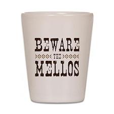 Beware the Mellos Shot Glass