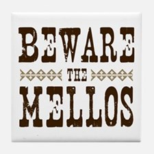 Beware the Mellos Tile Coaster
