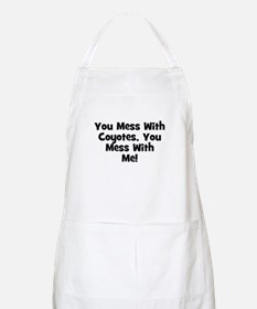 You Mess With Coyotes, You Me BBQ Apron