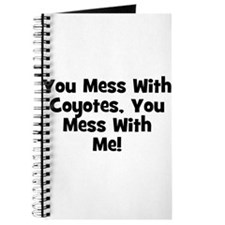 You Mess With Coyotes, You Me Journal