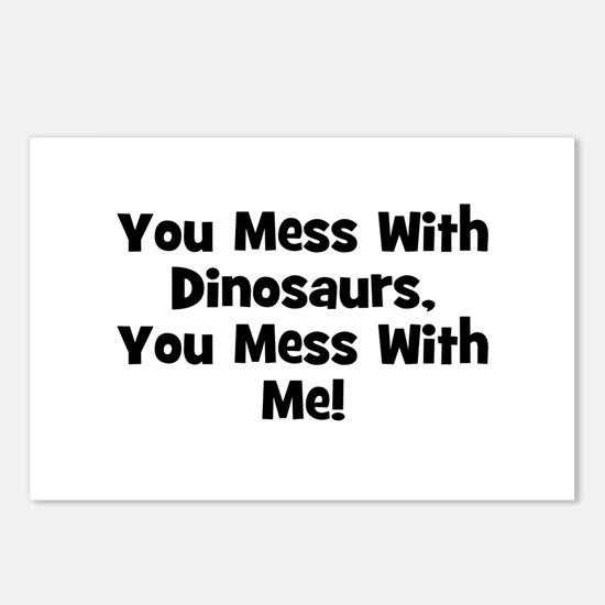 You Mess With Dinosaurs, You  Postcards (Package o