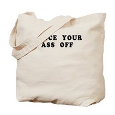 Dance Your Ass Off Tote Bag