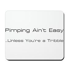 Pimping Ain't Easy Mousepad