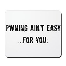 Pwning Ain't Easy Mousepad