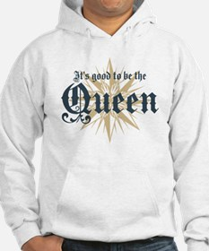 It's Good to be the Queen Hoodie