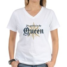 It's Good to be the Queen Shirt