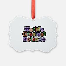 World's Greatest Rolando Ornament