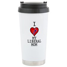 I Love My Liberal Mom Travel Mug