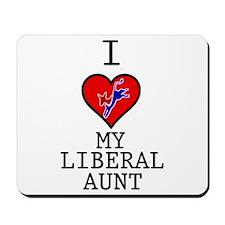 I Love My Liberal Aunt Mousepad