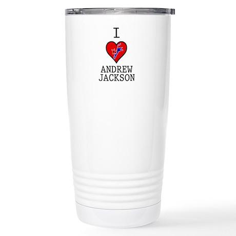 I Love Andrew Jackson Stainless Steel Travel Mug