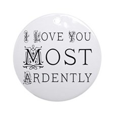 Love You Most Ardently Ornament (Round)