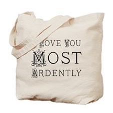 Love You Most Ardently Tote Bag