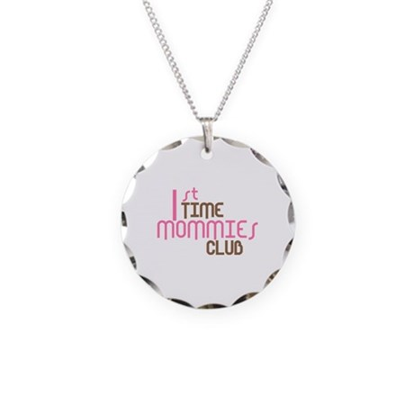 1st Time Mommies Club (Pink) Necklace Circle Charm