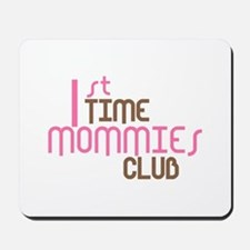 1st Time Mommies Club (Pink) Mousepad