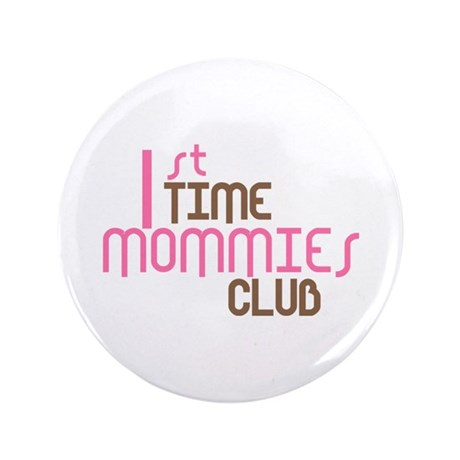 """1st Time Mommies Club (Pink) 3.5"""" Button (100 pack"""