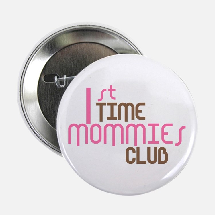 """1st Time Mommies Club (Pink) 2.25"""" Button"""