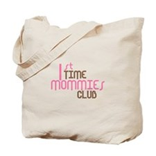 1st Time Mommies Club (Pink) Tote Bag